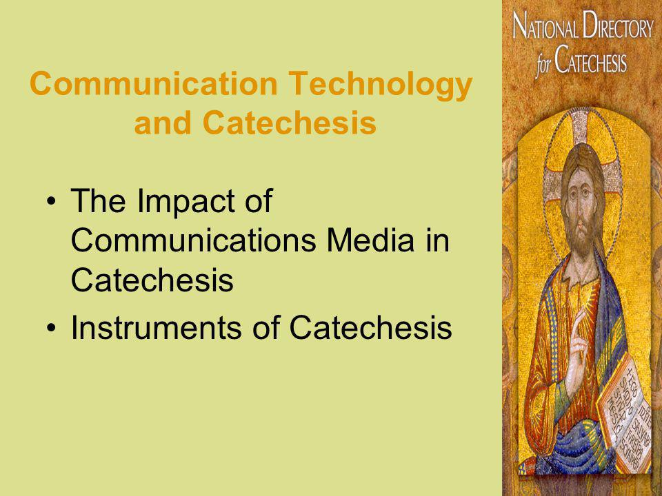 Communication Technology and Catechesis The Impact of Communications Media in Catechesis Instruments of Catechesis