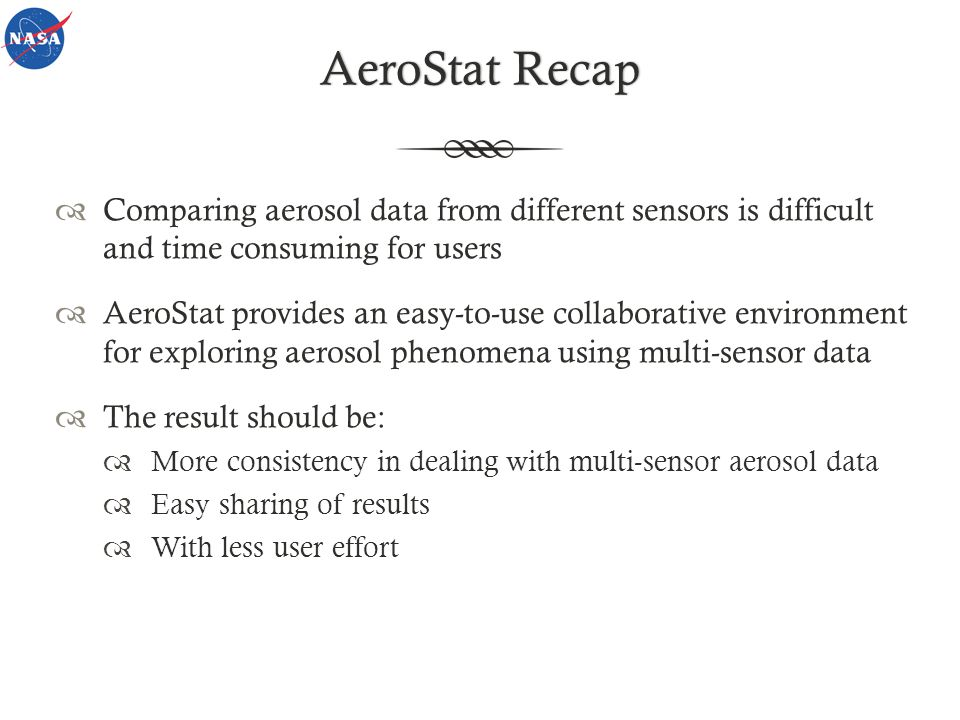 AeroStat RecapAeroStat Recap Comparing aerosol data from different sensors is difficult and time consuming for users AeroStat provides an easy-to-use