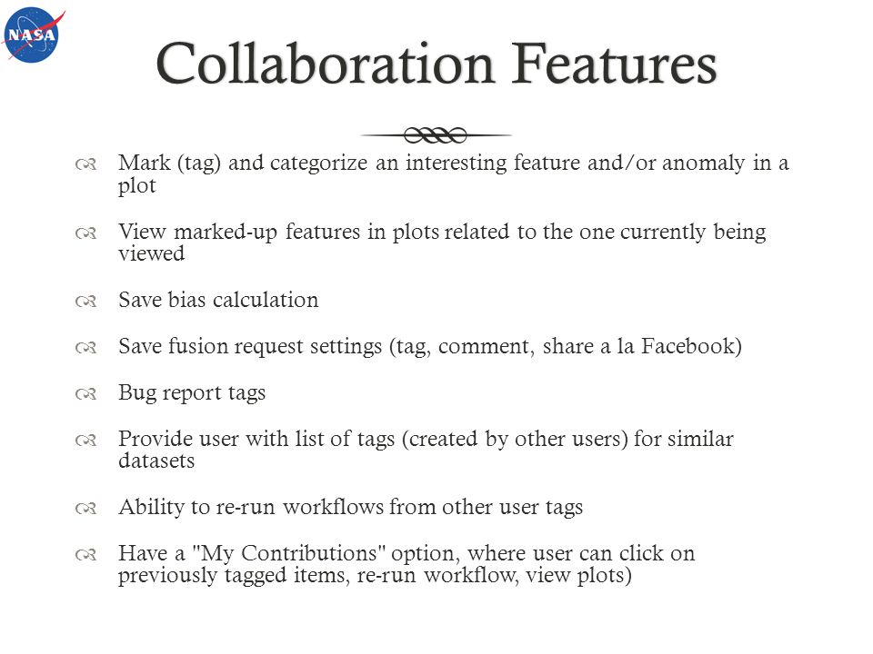 Collaboration FeaturesCollaboration Features Mark (tag) and categorize an interesting feature and/or anomaly in a plot View marked-up features in plot