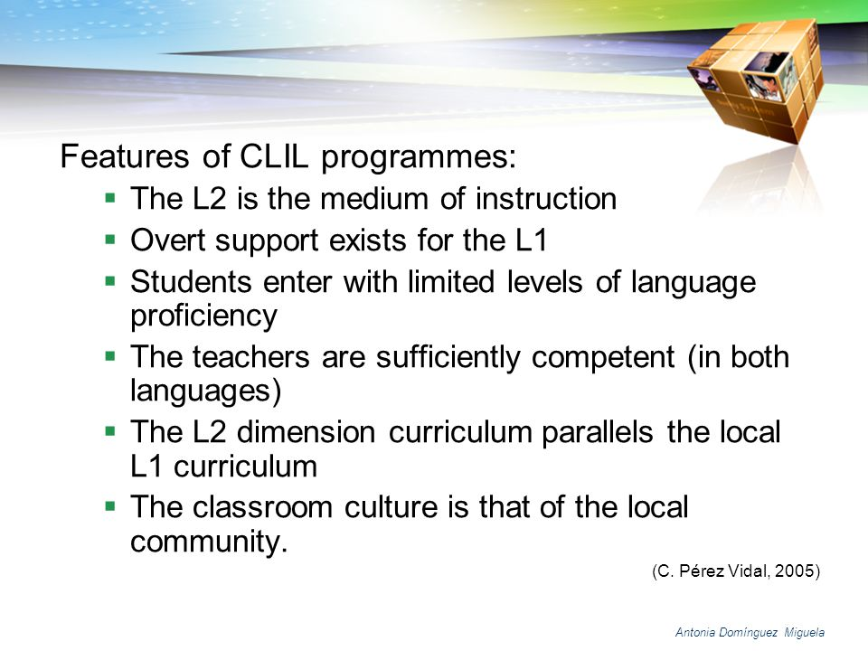 Antonia Domínguez Miguela COMMUNICATIVE LANGUAGE TEACHING (CLT) + Focus on meaning + Group work interaction + Genuine questions + Opportunities to use lang.