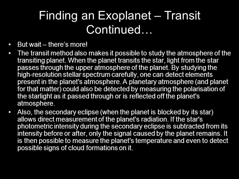 Finding an Exoplanet – Transit Continued… But wait – theres more.