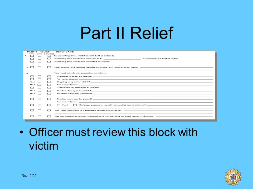 Rev. 2/05 Part II Relief Officer must review this block with victim