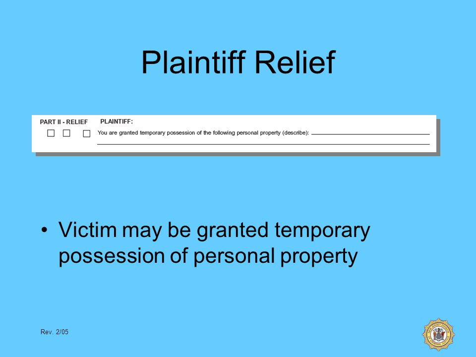 Rev. 2/05 Plaintiff Relief Victim may be granted temporary possession of personal property