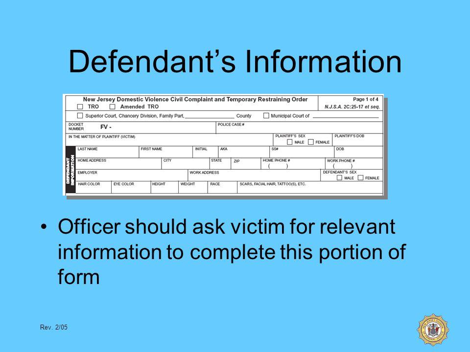 Rev. 2/05 Defendants Information Officer should ask victim for relevant information to complete this portion of form