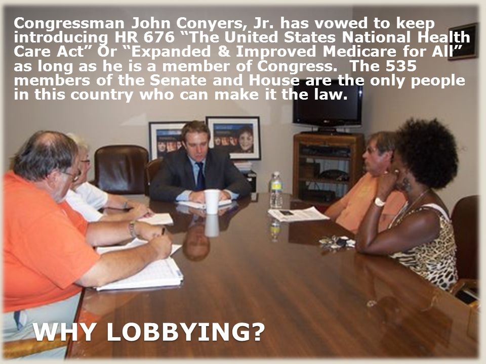 WHY LOBBYING. Congressman John Conyers, Jr.