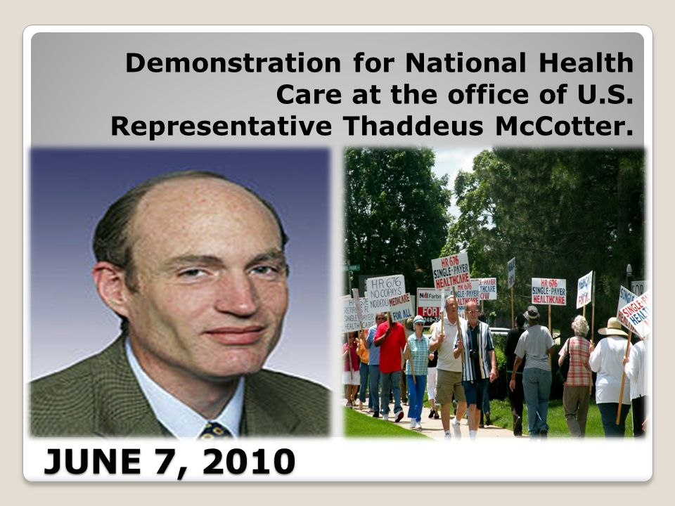 JUNE 7, 2010 Demonstration for National Health Care at the office of U.S.