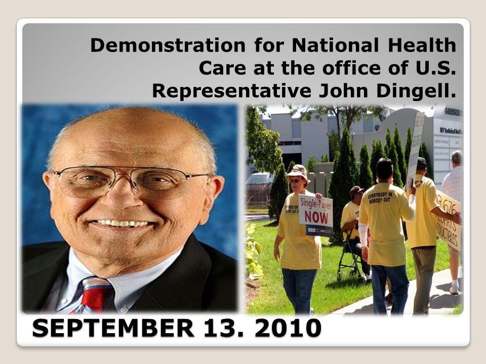SEPTEMBER 13. 2010 Demonstration for National Health Care at the office of U.S.
