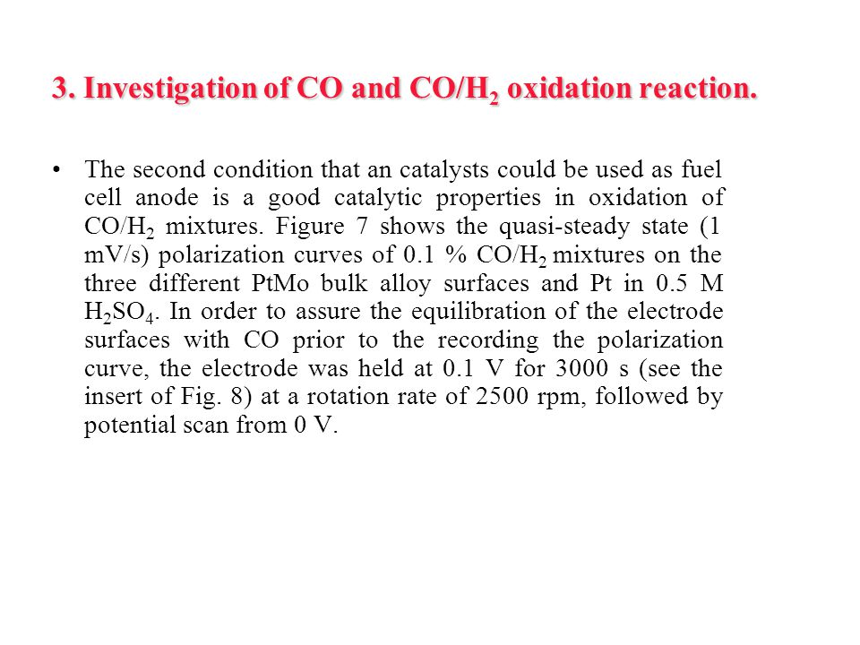 3. Investigation of CO and CO/H 2 oxidation reaction. The second condition that an catalysts could be used as fuel cell anode is a good catalytic prop