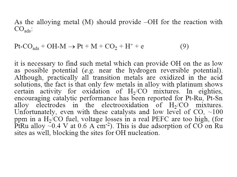 As the alloying metal (M) should provide –OH for the reaction with CO ads : Pt-CO ads + OH-M Pt + M + CO 2 + H + + e(9) it is necessary to find such m