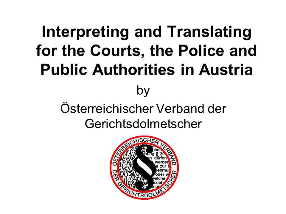 Interpreting and Translating for the Courts, the Police and Public Authorities in Austria by Österreichischer Verband der Gerichtsdolmetscher