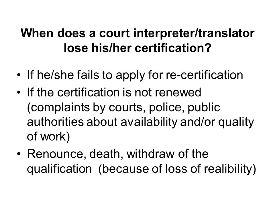 When does a court interpreter/translator lose his/her certification.