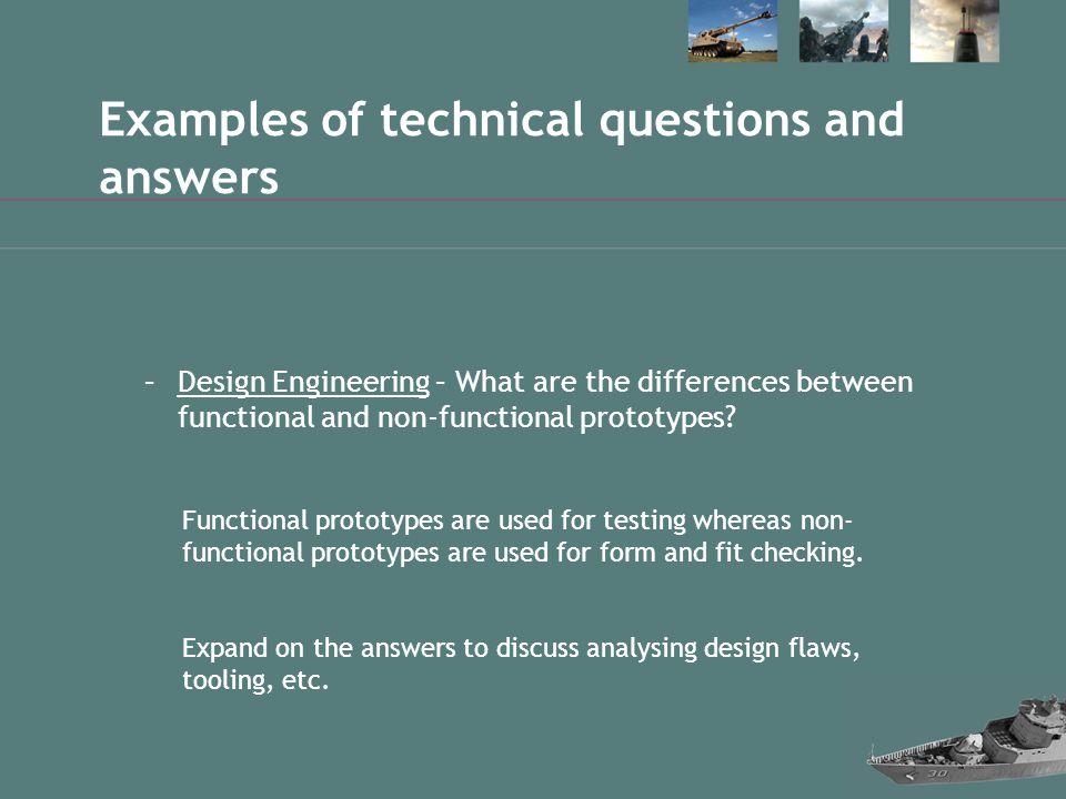 Examples of technical questions and answers –Design Engineering – What are the differences between functional and non-functional prototypes.