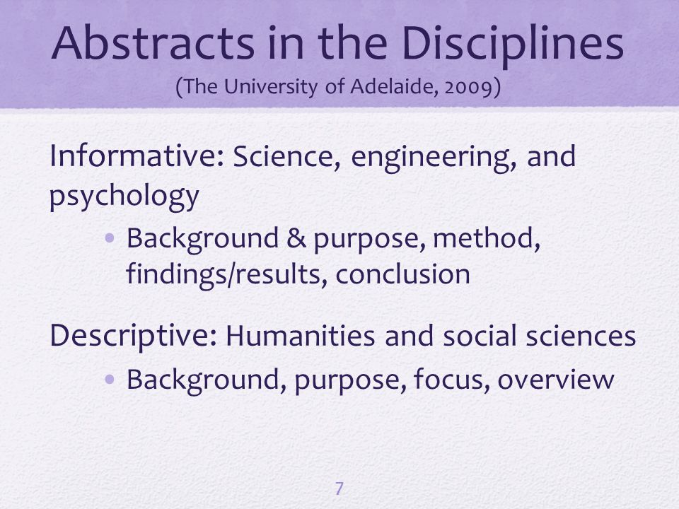 Abstracts in the Disciplines (The University of Adelaide, 2009) Informative: Science, engineering, and psychology Background & purpose, method, findin