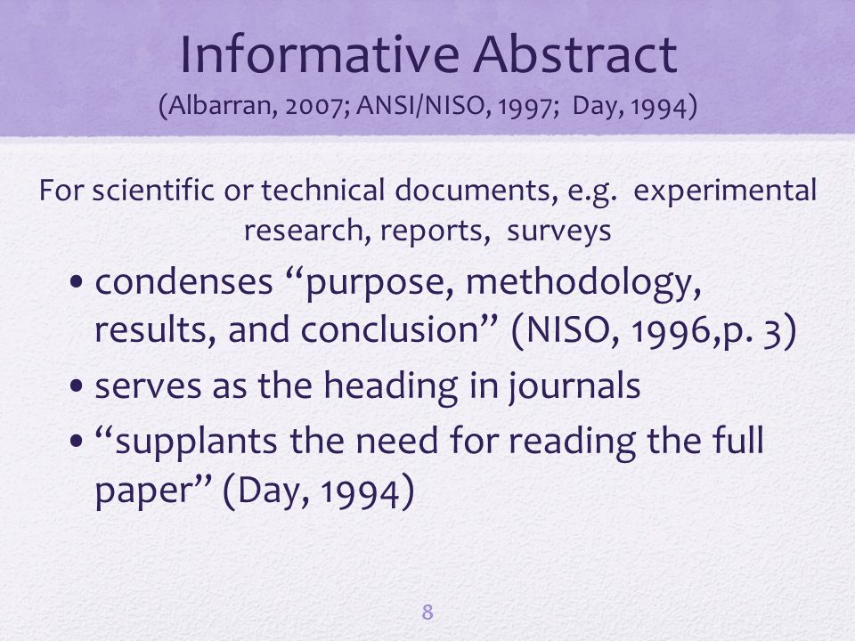 Informative Abstract (Albarran, 2007; ANSI/NISO, 1997; Day, 1994) For scientific or technical documents, e.g. experimental research, reports, surveys