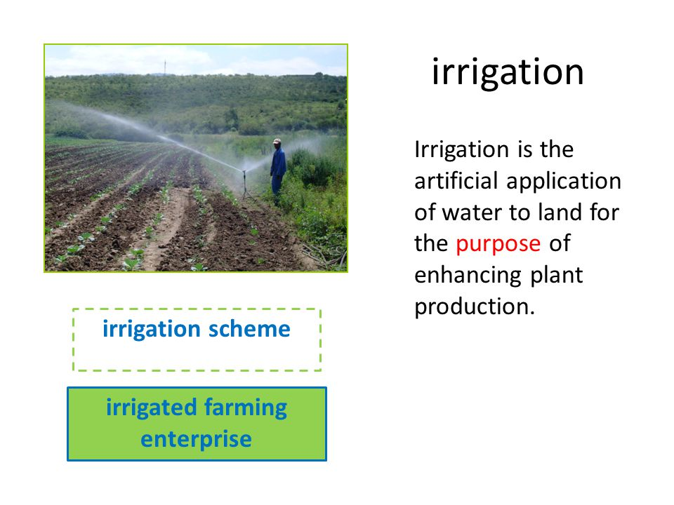 irrigation Irrigation is the artificial application of water to land for the purpose of enhancing plant production.