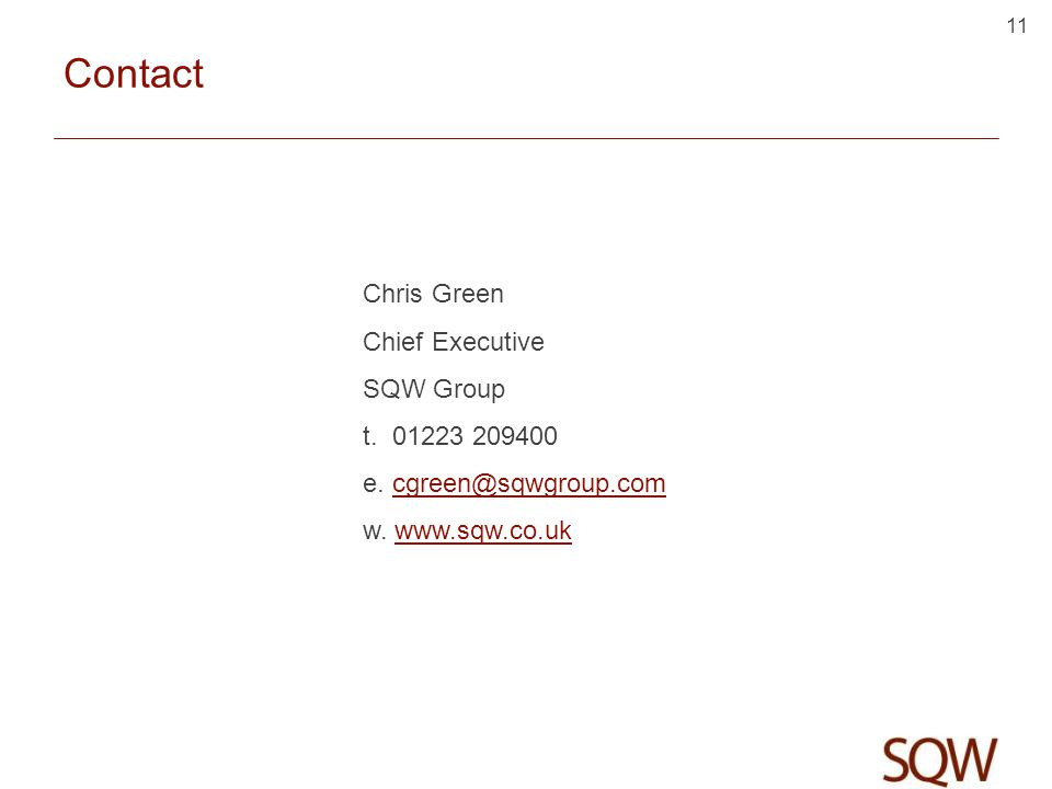 11 Contact Chris Green Chief Executive SQW Group t.