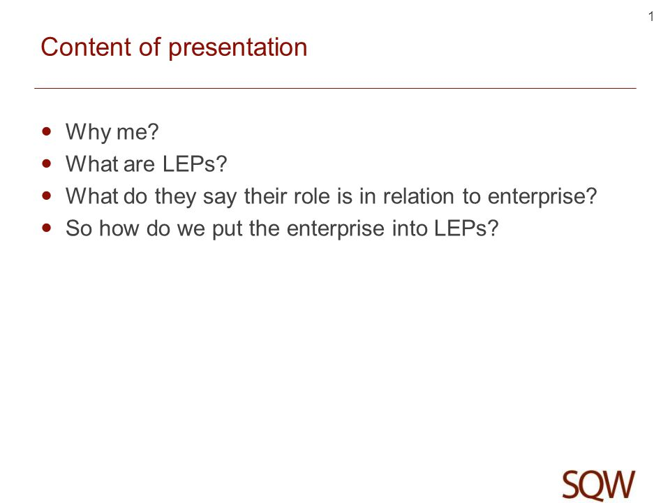1 Content of presentation Why me. What are LEPs.
