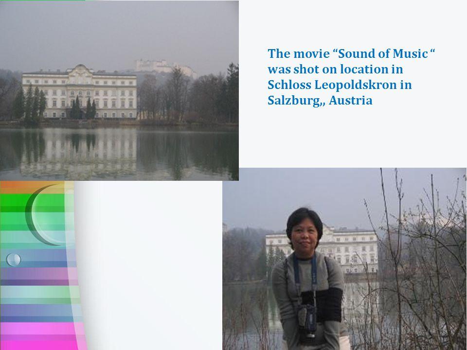 The movie Sound of Music was shot on location in Schloss Leopoldskron in Salzburg,, Austria