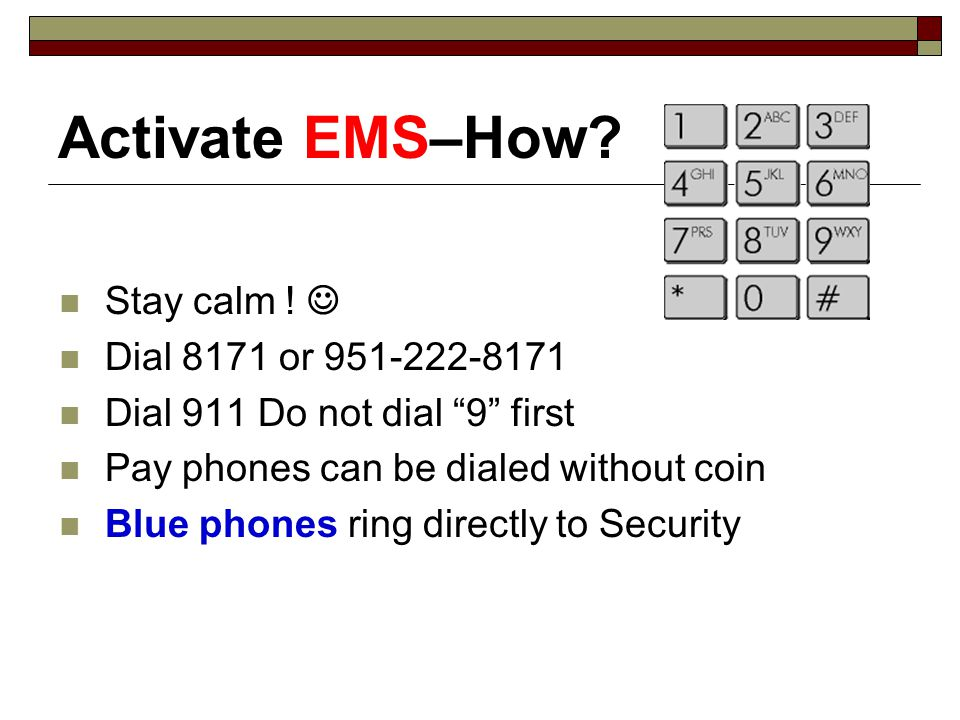 Activate EMS–How. Stay calm .