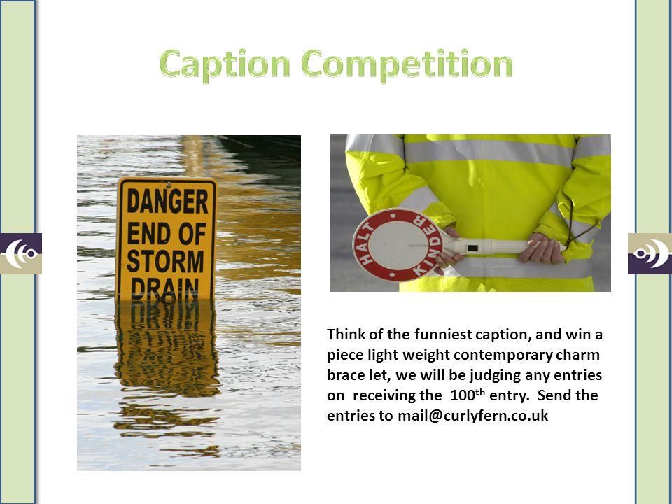 Think of the funniest caption, and win a piece light weight contemporary charm brace let, we will be judging any entries on receiving the 100 th entry