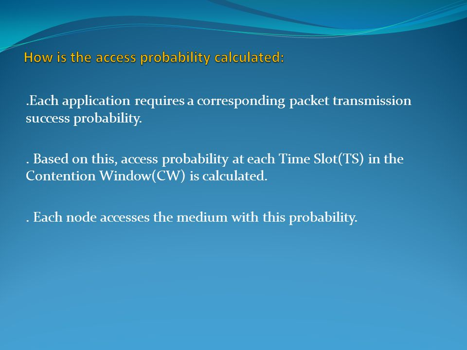 .Each application requires a corresponding packet transmission success probability..