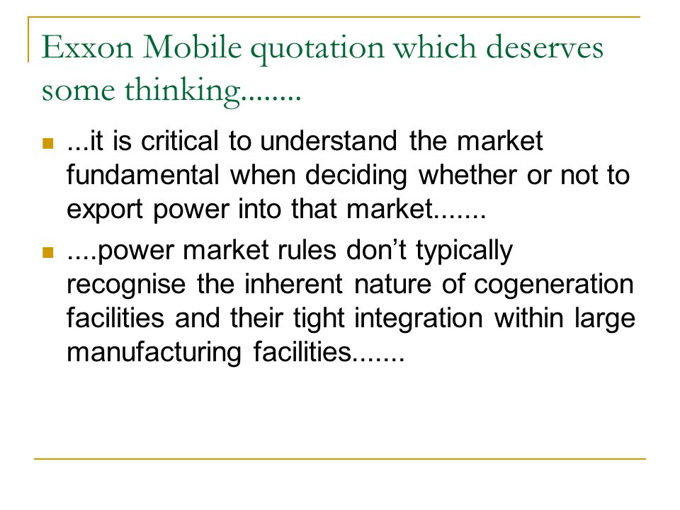 ...it is critical to understand the market fundamental when deciding whether or not to export power into that market...........power market rules dont