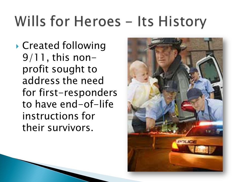 Created following 9/11, this non- profit sought to address the need for first-responders to have end-of-life instructions for their survivors.