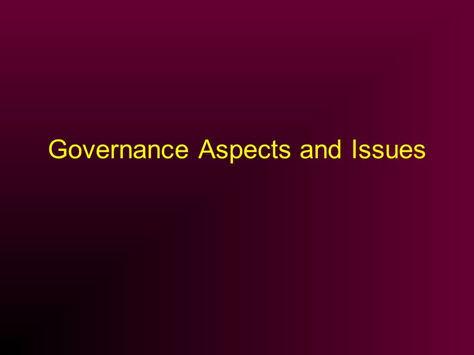 Governance Aspects and Issues