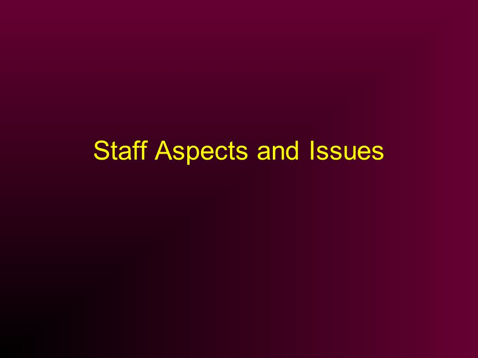 Staff Aspects and Issues