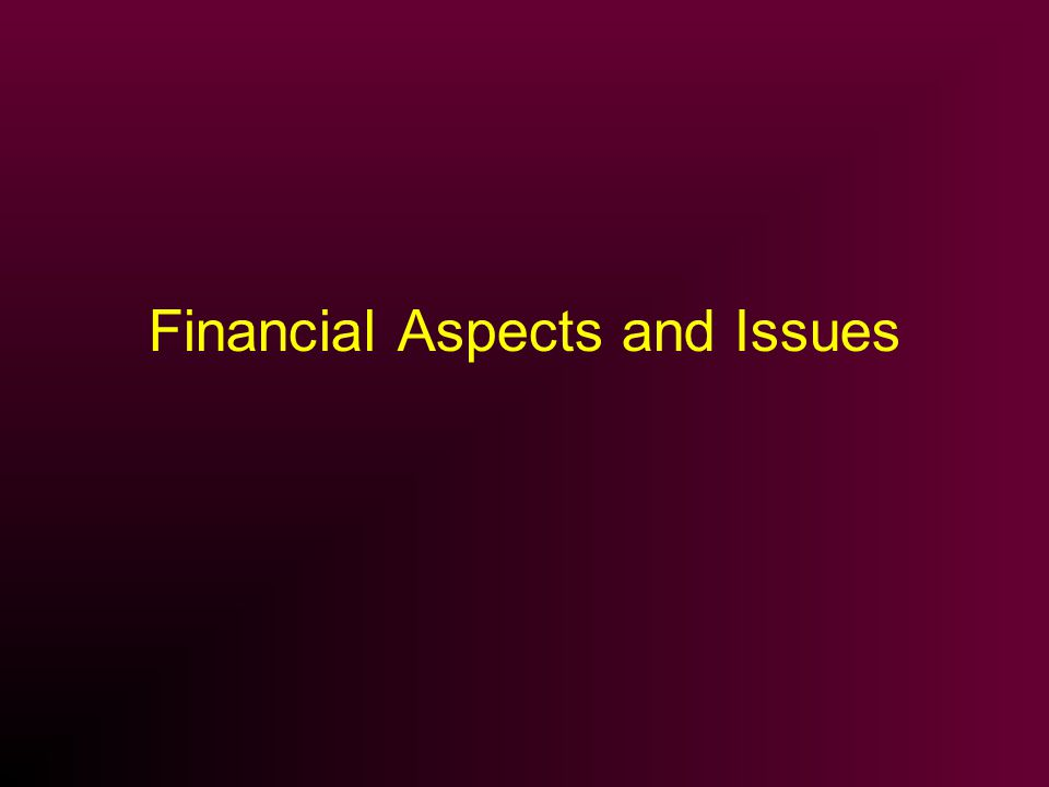 Financial Aspects and Issues