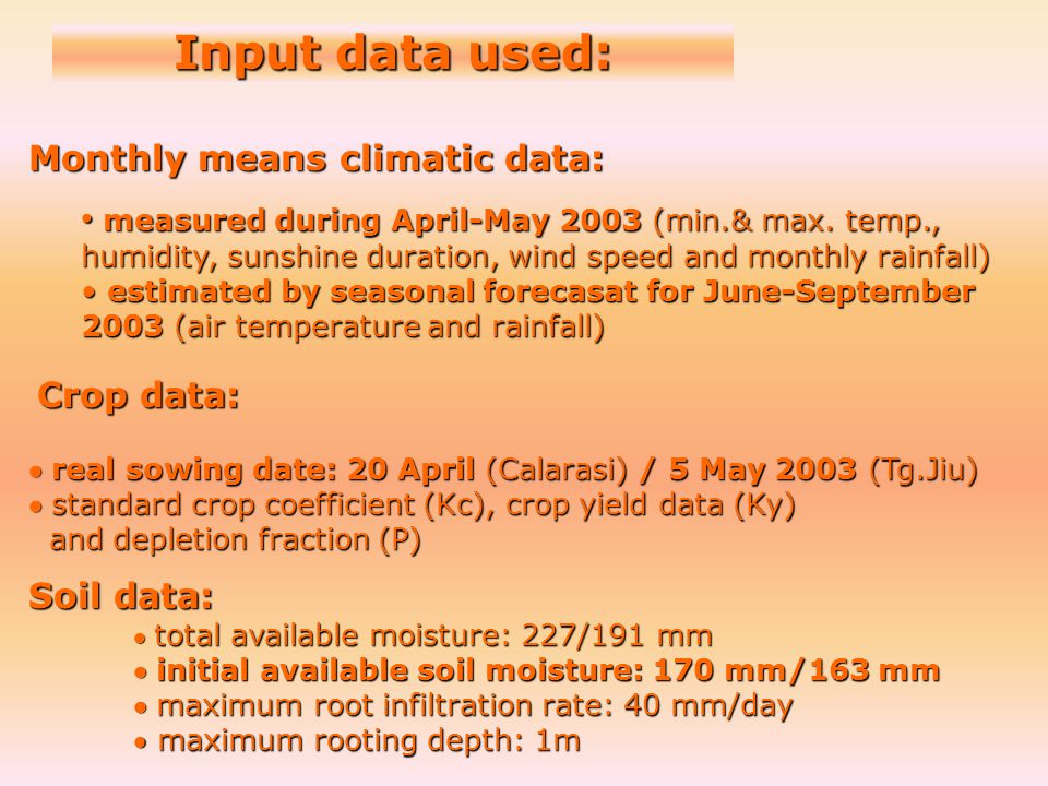 Input data used: Monthly means climatic data: measured during April-May 2003 (min.& max. temp., humidity, sunshine duration, wind speed and monthly ra