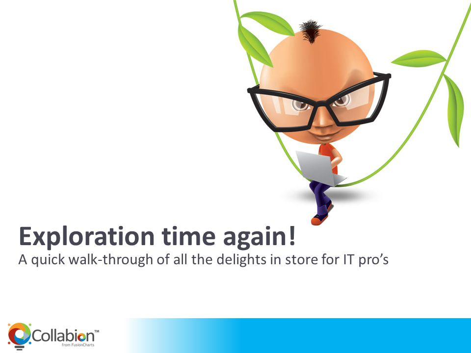 Exploration time again! A quick walk-through of all the delights in store for IT pros