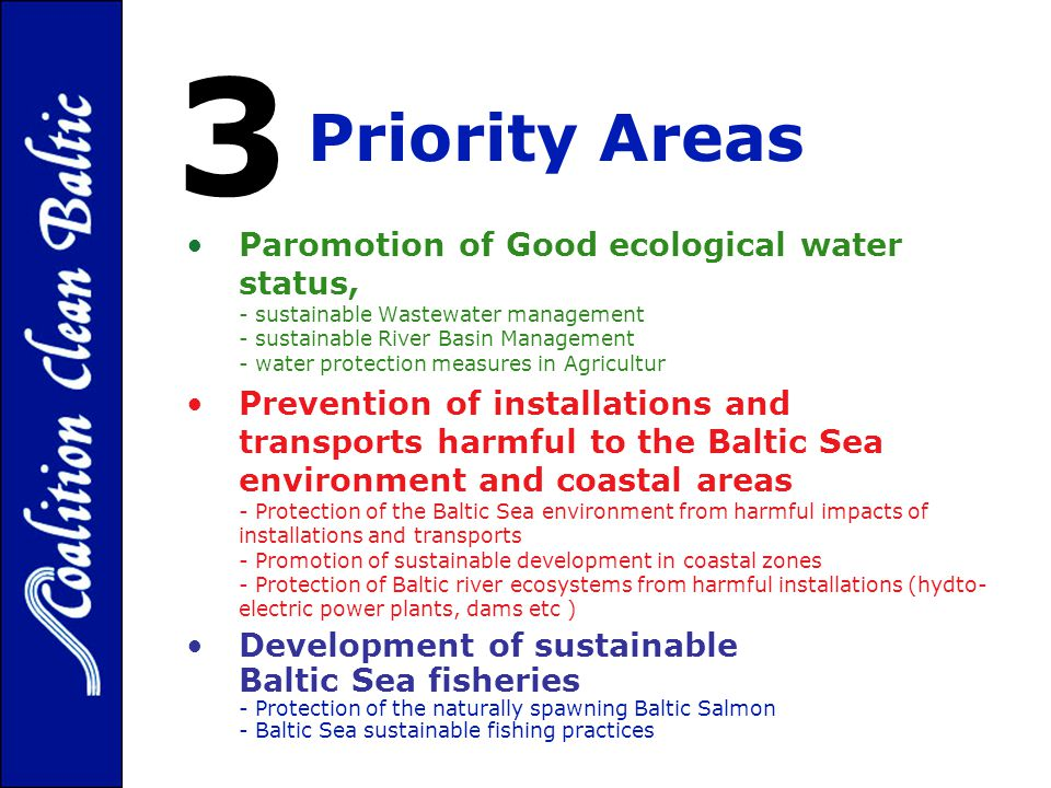 Priority Areas Paromotion of Good ecological water status, - sustainable Wastewater management - sustainable River Basin Management - water protection