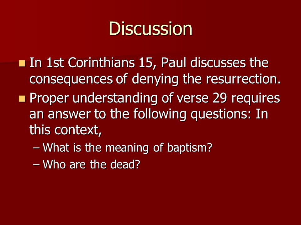 Discussion In 1st Corinthians 15, Paul discusses the consequences of denying the resurrection. In 1st Corinthians 15, Paul discusses the consequences