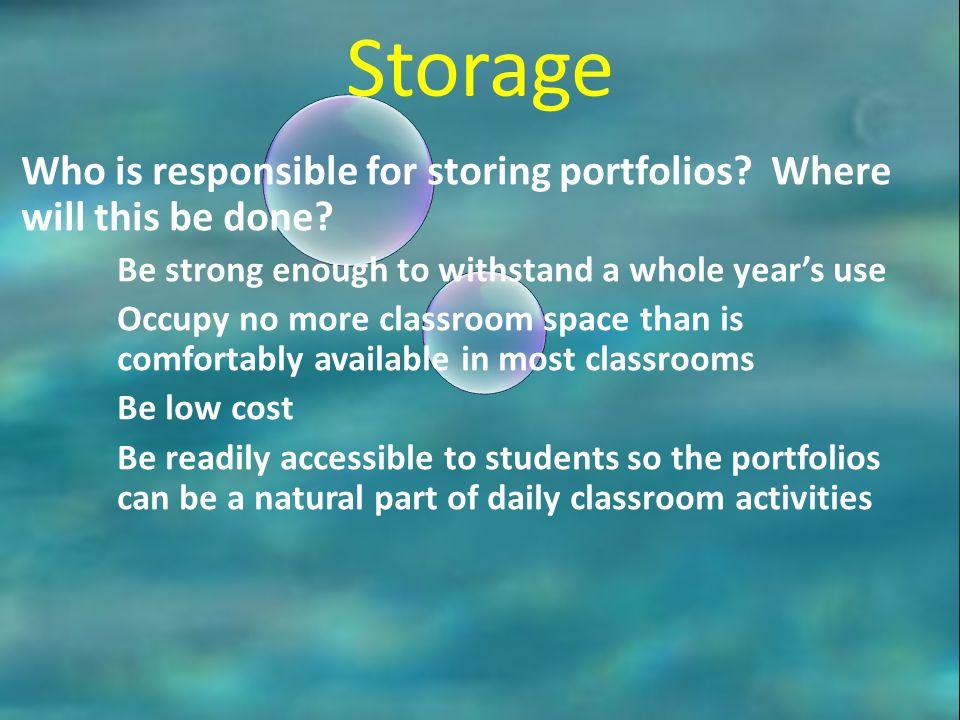 Storage Who is responsible for storing portfolios.