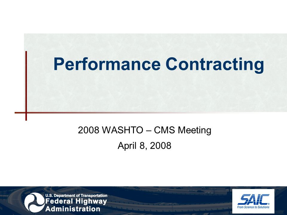 Performance Contracting 2008 WASHTO – CMS Meeting April 8, 2008