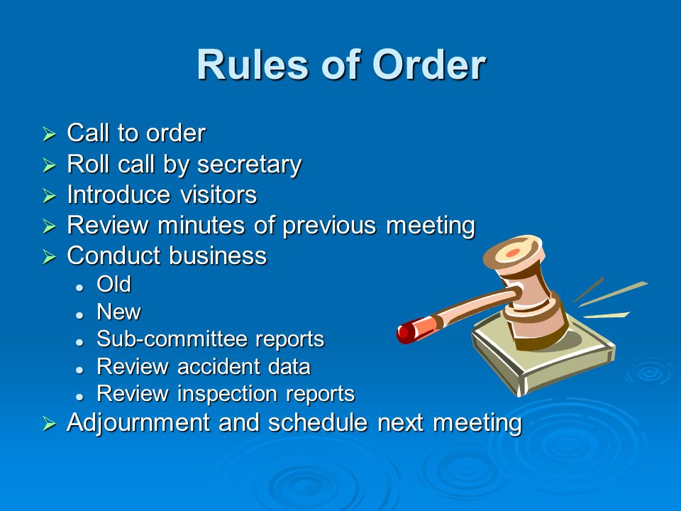 Rules of Order Call to order Call to order Roll call by secretary Roll call by secretary Introduce visitors Introduce visitors Review minutes of previ