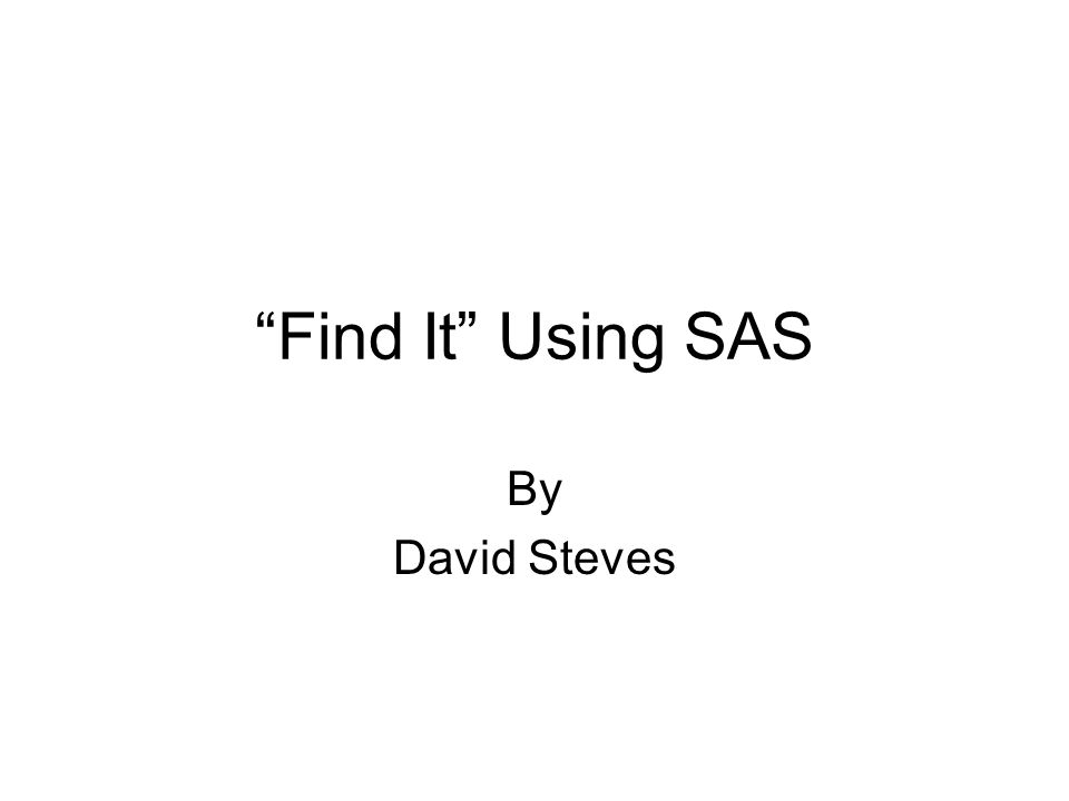 Find It Using SAS By David Steves