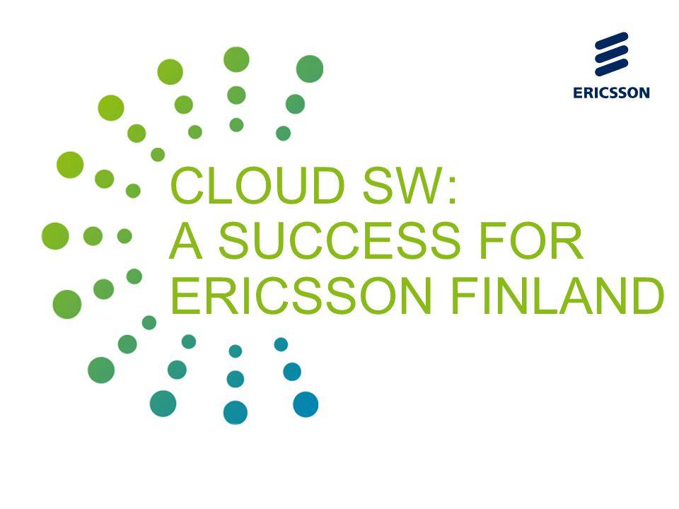 Slide title 70 pt CAPITALS Slide subtitle minimum 30 pt CLOUD SW: A SUCCESS FOR ERICSSON FINLAND