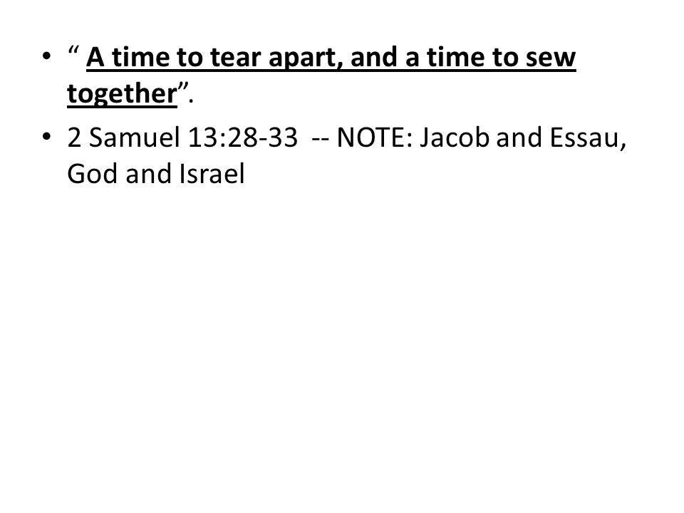 A time to tear apart, and a time to sew together.