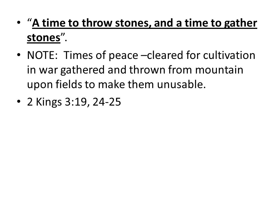 A time to throw stones, and a time to gather stones.