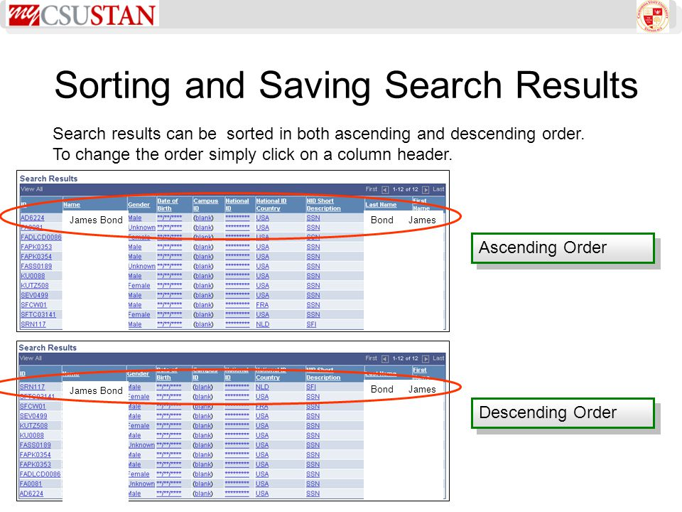 Sorting and Saving Search Results Search results can be sorted in both ascending and descending order. To change the order simply click on a column he
