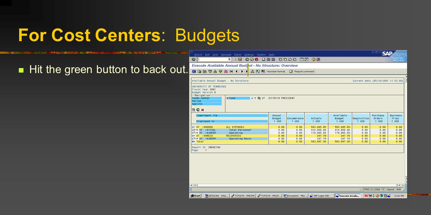 For Cost Centers: Budgets Hit the green button to back out.