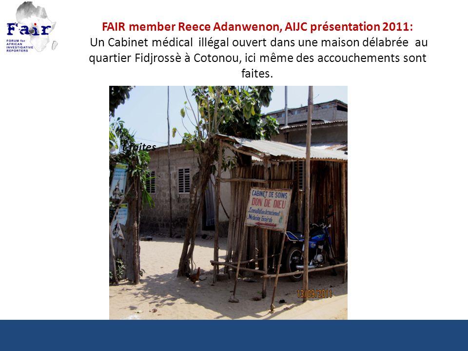 FAIR member Reece Adanwenon, AIJC présentation 2011: Un Cabinet médical illégal ouvert dans une maison délabrée au quartier Fidjrossè à Cotonou, ici même des accouchements sont faites.