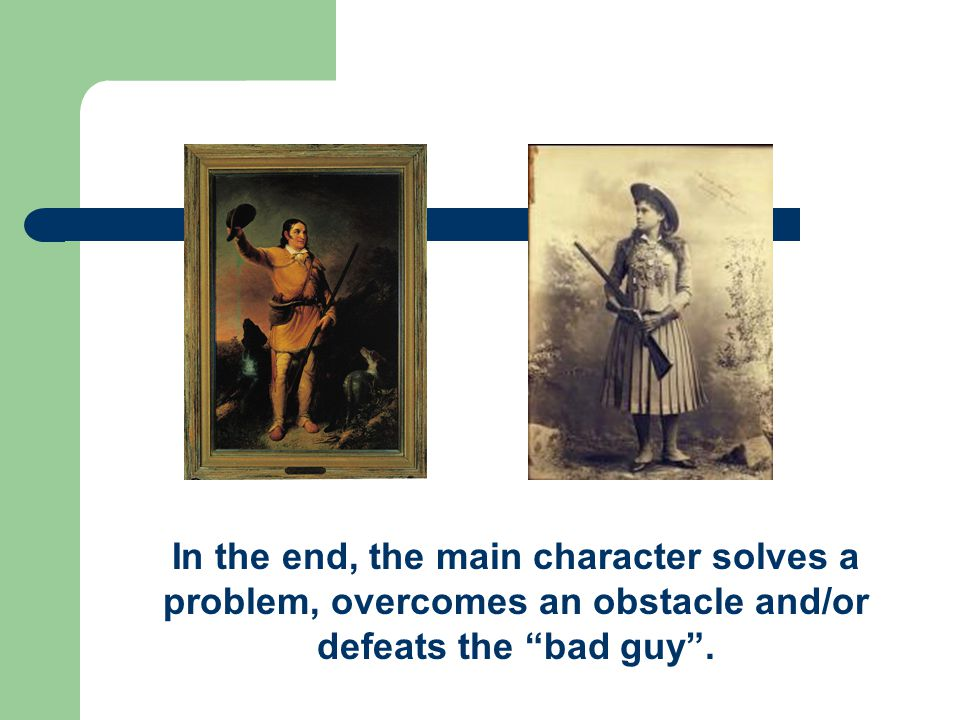 In the end, the main character solves a problem, overcomes an obstacle and/or defeats the bad guy.
