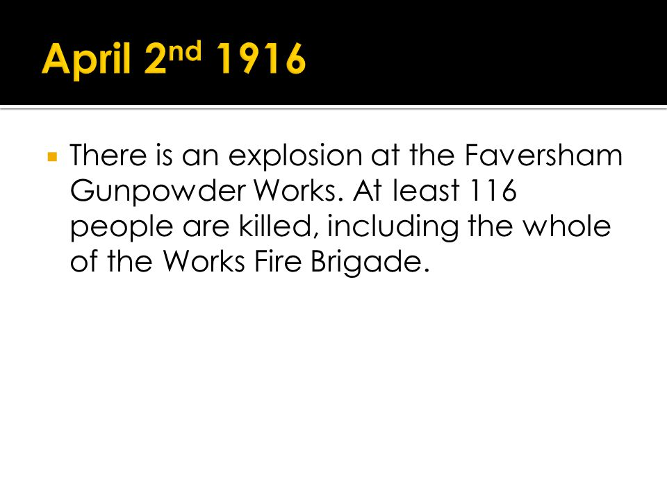 There is an explosion at the Faversham Gunpowder Works.