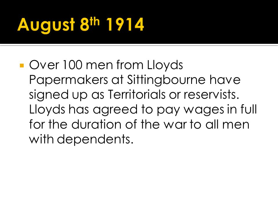 Over 100 men from Lloyds Papermakers at Sittingbourne have signed up as Territorials or reservists.