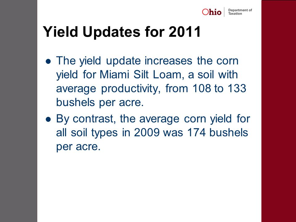 Yield Updates for 2011 The yield update increases the corn yield for Miami Silt Loam, a soil with average productivity, from 108 to 133 bushels per acre.