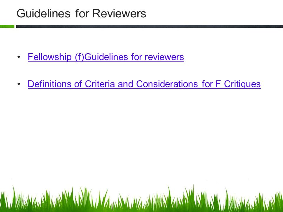 Guidelines for Reviewers Fellowship (f)Guidelines for reviewers Definitions of Criteria and Considerations for F Critiques