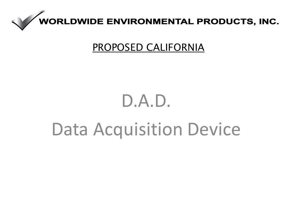 PROPOSED CALIFORNIA D.A.D. Data Acquisition Device
